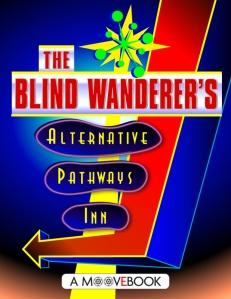 """The Blind Wanderer's """"Alternative Pathways Inn"""""""